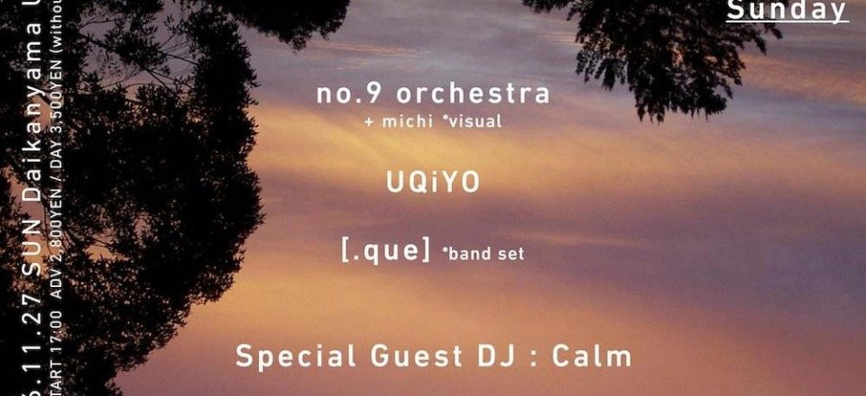 no.9 Presents LIVE on Sunday @ 代官山UNIT
